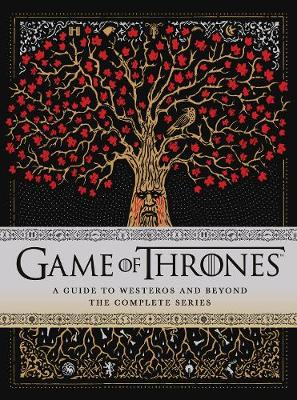 Game of Thrones: A Guide to Westeros and Beyond: The Only Official Guide to the Complete HBO TV Series