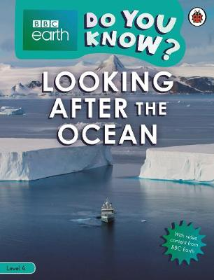 Do You Know? Level 4 – BBC Earth Looking After the Oce...