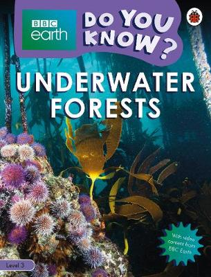 Do You Know? Level 3 – BBC Earth Underwater Forests