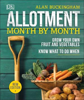 Allotment Month By Month: Grow your Own Fruit and Vegetables...
