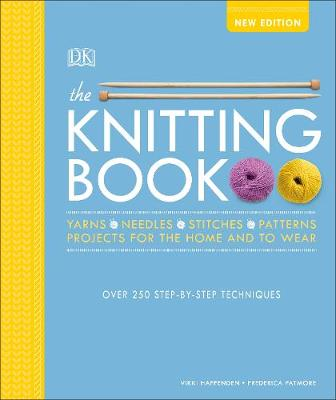 Knitting Book, The: Over 250 Step-by-Step Techniques