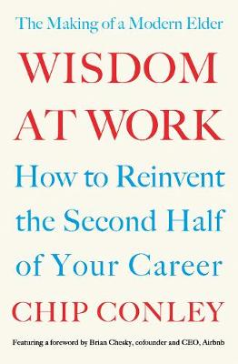 Wisdom at Work: The Making of a Modern Elder