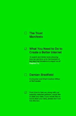 Trust Manifesto, The: What you Need to do to Create a Better...
