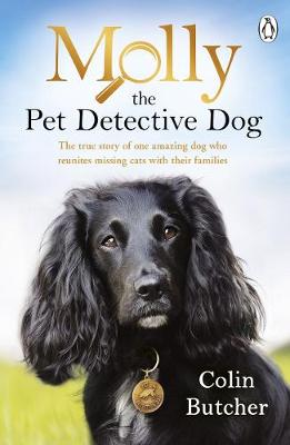 Molly the Pet Detective Dog: The true story of one amazing d...