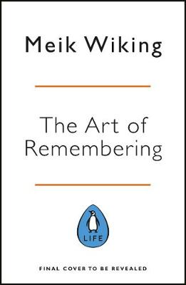 Art of Making Memories, The: How to Create and Remember Happ...