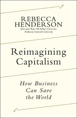Reimagining Capitalism: Shortlisted for the FT & McKinse...