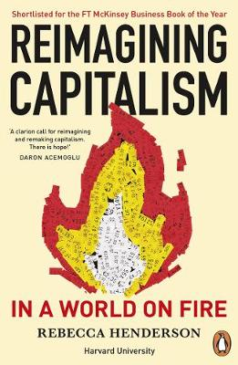 Reimagining Capitalism in a World on Fire: Shortlisted for t...