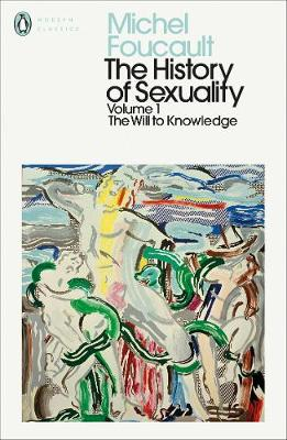 History of Sexuality: 1, The: The Will to Knowledge