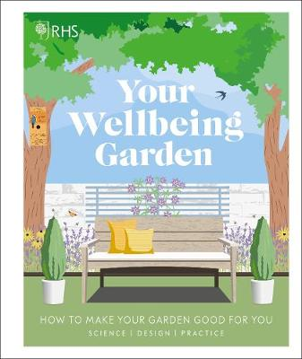 RHS Your Wellbeing Garden: How to Make Your Garden Good for ...
