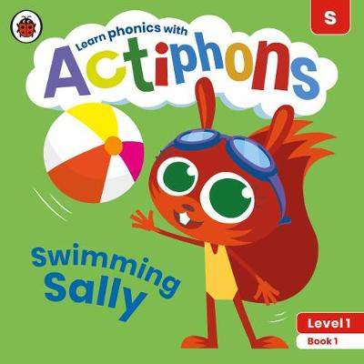 Actiphons Level 1 Book 1 Swimming Sally: Learn phonics and g...