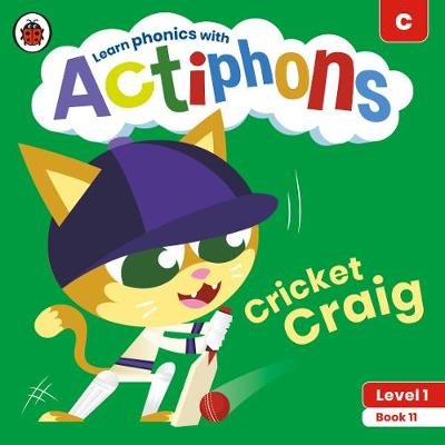 Actiphons Level 1 Book 11 Cricket Craig: Learn phonics and get active with Actiphons!