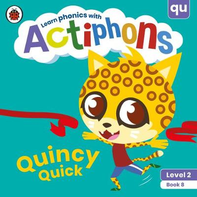 Actiphons Level 2 Book 8 Quincy Quick: Learn phonics and get active with Actiphons!