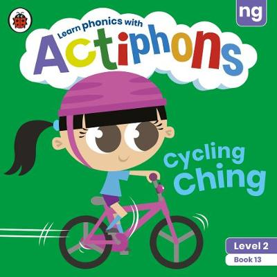 Actiphons Level 2 Book 13 Cycling Ching: Learn phonics and get active with Actiphons!