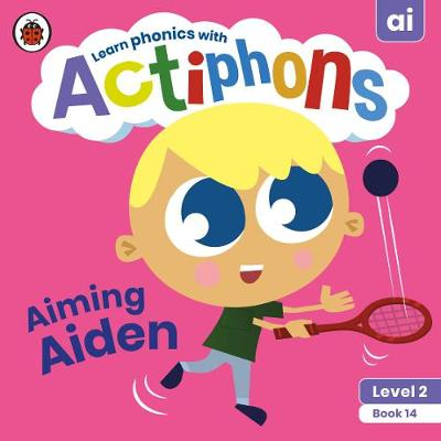 Actiphons Level 2 Book 14 Aiming Aiden: Learn phonics and get active with Actiphons!