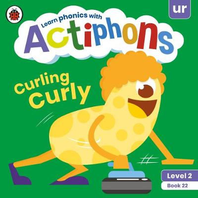 Actiphons Level 2 Book 22 Curling Curly: Learn phonics and get active with Actiphons!