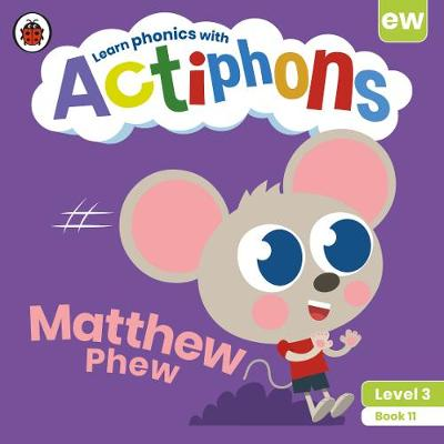 Actiphons Level 3 Book 11 Matthew Phew: Learn phonics and get active with Actiphons!