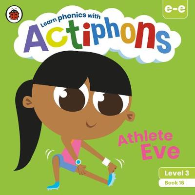 Actiphons Level 3 Book 16 Athlete Eve: Learn phonics and get active with Actiphons!