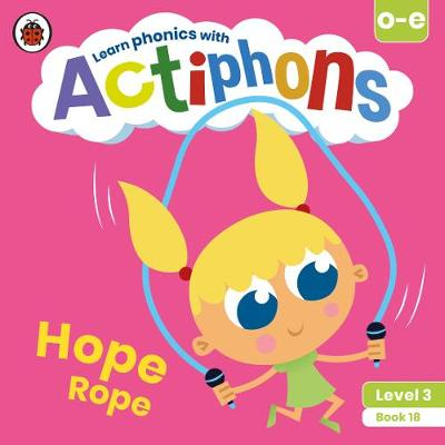 Actiphons Level 3 Book 18 Hope Rope: Learn phonics and get active with Actiphons!