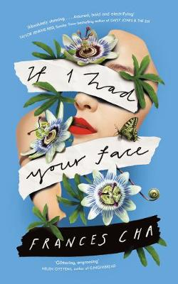 If I Had Your Face: 'Assured, bold, and electrifying' Taylor Jenkins Reid, bestselling author of DAISY JONES & THE SIX