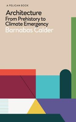 Architecture: From Prehistory to Climate Emergency