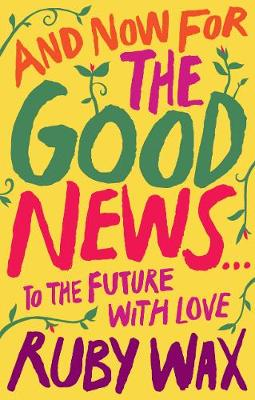 And Now For The Good News…: The much-needed tonic for ...