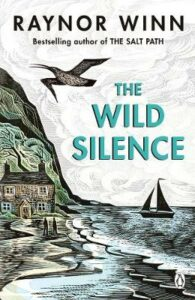 Wild Silence, The: The Sunday Times Bestseller from the author of The Salt Path