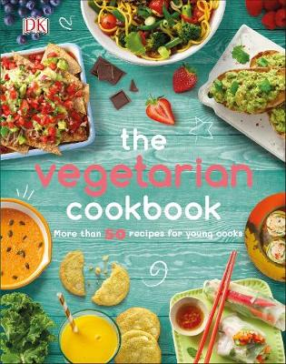 Vegetarian Cookbook, The: More than 50 Recipes for Young Coo...