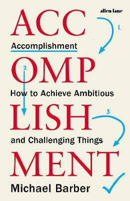 Accomplishment: How to Achieve Ambitious and Challenging Thi...