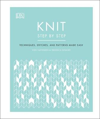 Knit Step by Step: Techniques, stitches, and patterns made e...