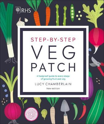 RHS Step-by-Step Veg Patch: A Foolproof Guide to Every Stage...