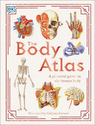 Body Atlas, The: A Pictorial Guide to the Human Body