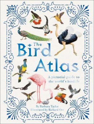 Bird Atlas, The: A Pictorial Guide to the World's Birdlife