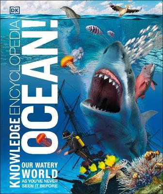 Knowledge Encyclopedia Ocean!: Our Watery World As You'...