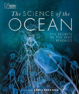 Science of the Ocean, The: The Secrets of the Seas Revealed