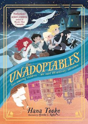 Unadoptables, The: Five fantastic children on the adventure ...