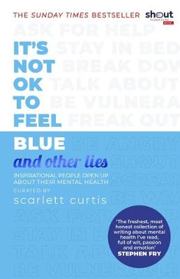It's Not OK to Feel Blue (and other lies): Inspiration...