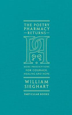 Poetry Pharmacy Returns, The: More Prescriptions for Courage...