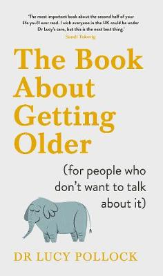 Book About Getting Older (for people who don't want to talk about it), The