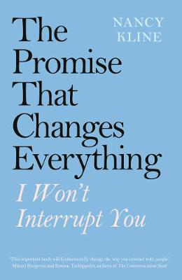 Promise That Changes Everything, The: I Won't Interrupt You
