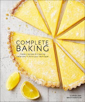 Complete Baking: Classic Recipes and Inspiring Variations to...