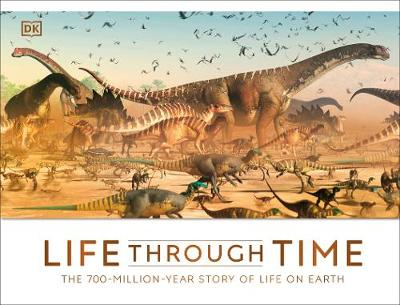 Life Through Time: The 700-Million-Year Story of Life on Ear...