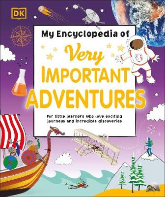 My Encyclopedia of Very Important Adventures: For little lea...