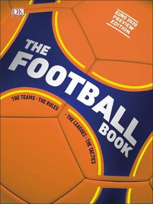 Football Book, The: The Teams *The Rules *The Leagues *The T...