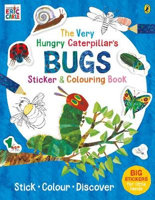 Very Hungry Caterpillar's Bugs Sticker and Colouring Book, The