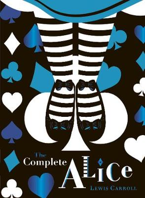 Complete Alice: V&A Collector's Edition, The