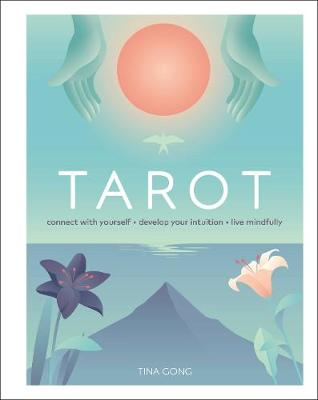 Tarot: Connect With Yourself, Develop Your Intuition, Live M...