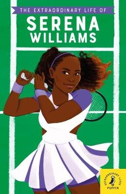 Extraordinary Life of Serena Williams, The