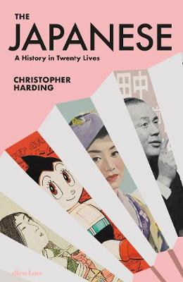 Japanese, The: A History in Twenty Lives