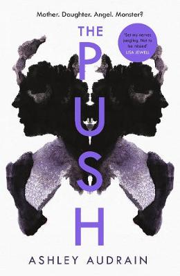 Push, The: Mother. Daughter. Angel. Monster? 2021's Most Astonishing Novel