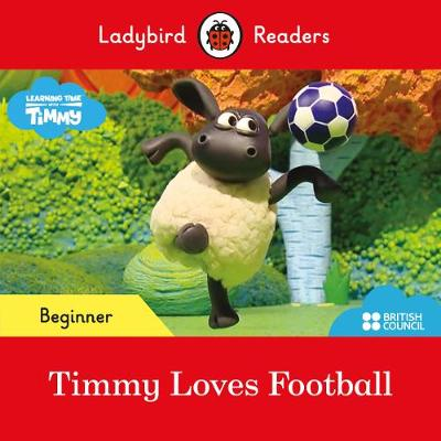 Ladybird Readers Beginner Level – Timmy Time: Timmy Lo...